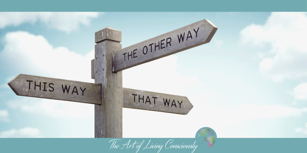 """How to Make the """"Right"""" Decision - The Art of Living Consciously"""