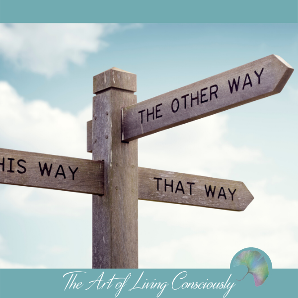 "How to Make the ""Right"" Decision - The Art of Living Consciously"