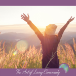 Spiritual Intentionality in 2019 - The Art of Living Consciously